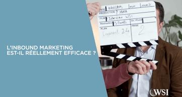 L'inbound Marketing est-il réellement efficace ?