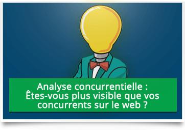 Analyse concurrentielle : soyez plus visible que vos concurrents sur le web !